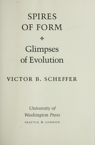 Spires of form by Victor B. Scheffer