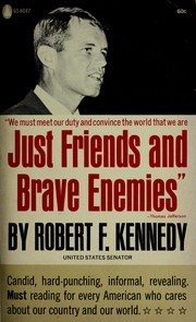 Cover of: We must meet our duty and convince the world that we are just friends and brave enemies. | Robert F. Kennedy