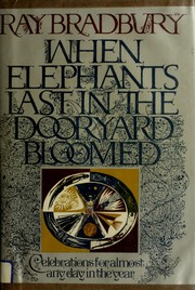 Cover of: When elephants last in the dooryard bloomed: celebrations for almost any day in the year