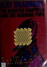Cover of: The haunted computer and the android pope: poems