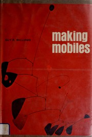 Cover of: Making mobiles | Guy Richard Williams