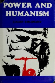 Cover of: Power and humanism | Lucien Goldmann