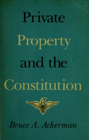 Cover of: Private property and the Constitution