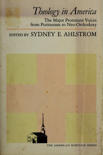 Theology in America by Sydney E. Ahlstrom