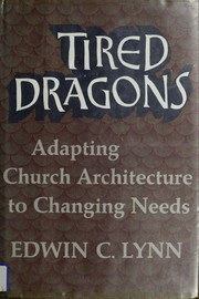 Cover of: Tired dragons | Edwin Charles Lynn