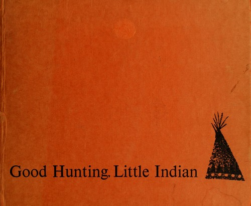 Good hunting little Indian by Peggy Parish