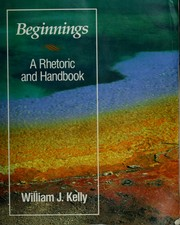 Cover of: Beginnings | William J. Kelly undifferentiated