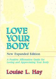 Cover of: Love your body: a positive affirmation guide for loving and appreciating your body