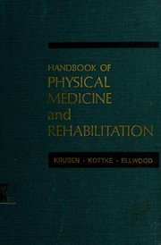 Cover of: Handbook of Physical Medicine and Rehabilitation | Frederic J. Kottke