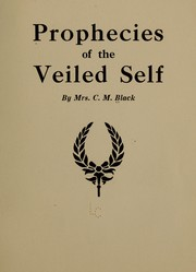 Cover of: Prophecies of the veiled self | Black, Carrie (McCall) Mrs