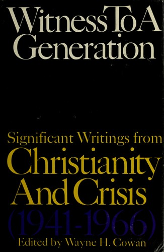 Witness to a generation by edited by Wayne H. Cowan. With a pref. by Herbert Butterfield.