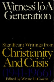 Cover of: Witness to a generation | edited by Wayne H. Cowan. With a pref. by Herbert Butterfield.