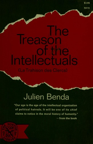 The treason of the intellectuals = by Benda, Julien.