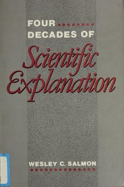 Cover of: Four decades of scientific explanation by Wesley C. Salmon