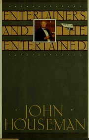 Cover of: Entertainers and the entertained | John Houseman