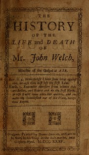 Cover of: The history of the life and death of Mr. John Welch |