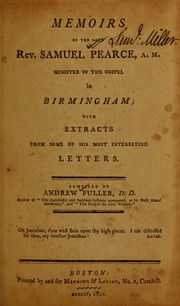 Cover of: Memoirs of the late Rev. Samuel Pearce, A.M., minister of the gospel in Birmingham
