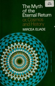 Cover of: The myth of the eternal return | Mircea Eliade