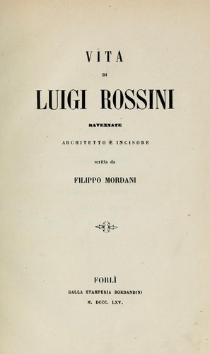 Vita di Luigi Rossini Ravennate architetto e incisore by Filippo Mordani