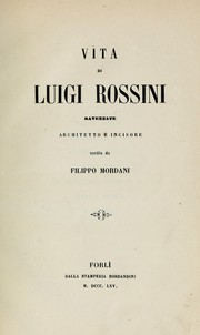 Cover of: Vita di Luigi Rossini Ravennate architetto e incisore | Filippo Mordani