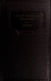 The law of drugs and druggists by William R. Arthur