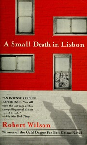 Cover of: A small death in Lisbon. | Robert Wilson