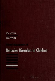 Clinical management of behavior disorders in children by Harry Bakwin