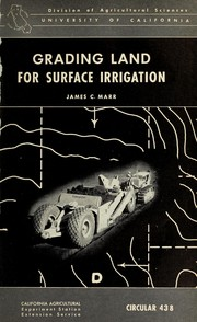 Cover of: Grading land for surface irrigation | James C. Marr
