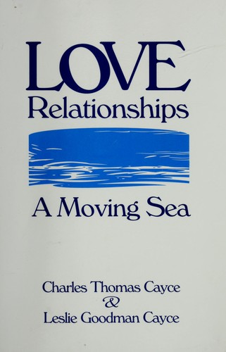 Love Relationships by Charles Thomas Cayce, Leslie Goodman Cayce