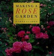 Cover of: Making a Rose Garden