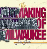 Cover of: The making of Milwaukee