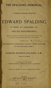Cover of: The Spalding memorial: a genealogical history of Edward Spalding of Virginia and Massachusetts bay and his descendants