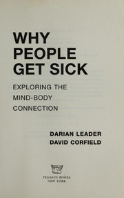 Cover of: Why people get sick: exploring the mind-body connection