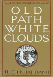 Cover of: Old path, white clouds | Thich Nhat Hanh