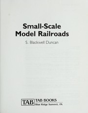 Cover of: Small-scale model railroads | S. Blackwell Duncan