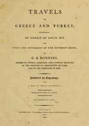 Travels in Greece and Turkey, undertaken by order of Louis XVI, and with the authority of the Ottoman court by C. S. Sonnini