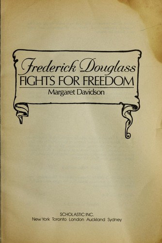 Frederick Douglass Fights For Freedom by Margaret Davidson