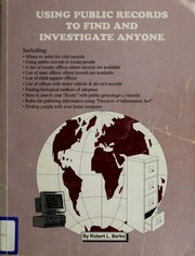 Cover of: Using public records to find and investigate anyone