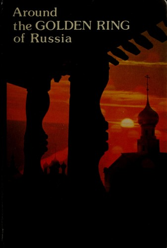 Around the Golden Ring of Russia by I͡Uriĭ Aleksandrovich Bychkov