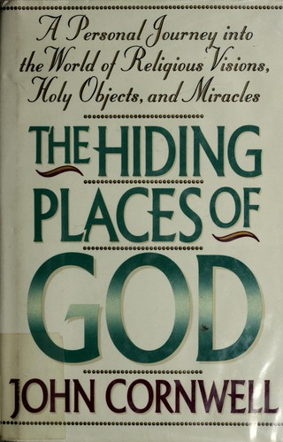 The Hiding Places of God by Cornwell, John