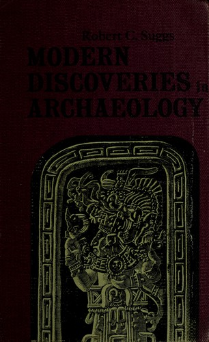 Modern discoveries in archaeology. by Robert C. Suggs