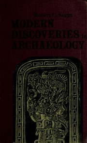 Cover of: Modern discoveries in archaeology. | Robert C. Suggs