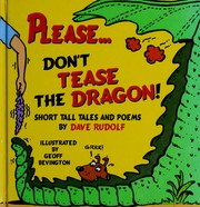 Please... Don't Tease the Dragon! by Dave Rudolf