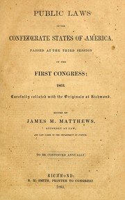 Cover of: The statutes at large of the Confederate States of America passed  at the third session of the first Congress, 1863 by Confederate States of America