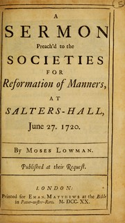 Cover of: A sermon preach'd to the Societies for Reformation of Manners, at Salters-Hall, June 27, 1720