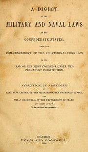 Cover of: A digest of the military and naval laws of the Confederate States: from the commencement of the Provisional Congress to the end of the First Congress under the permanent Constitution