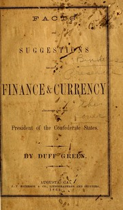 Cover of: Facts and suggestions relative to finance & currency addressed to the president of the Confederate States