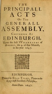 Cover of: The principall acts of the Generall Assembly conveened at Edinburgh upon the first VVednesday of August, the 4. of that moneth, in the year 1647