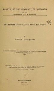 Cover of: The settlement of Illinois from 1830 to 1850. | William Vipond Pooley