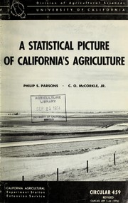 A statistical picture of California's agriculture by Philip S. Parsons